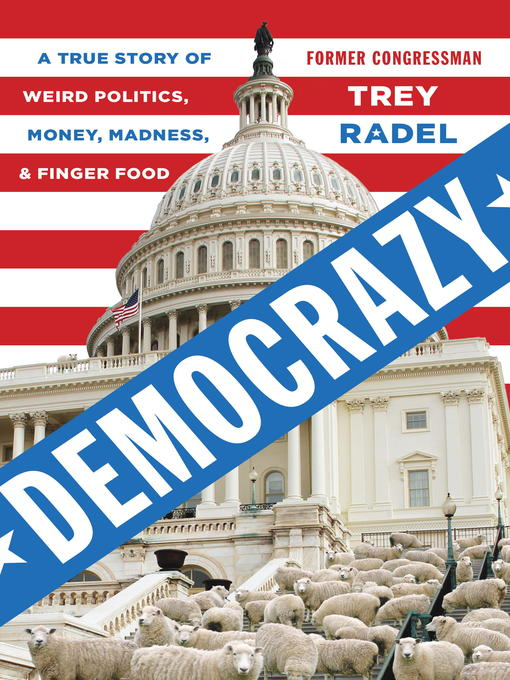Title details for Democrazy by Trey Radel - Available