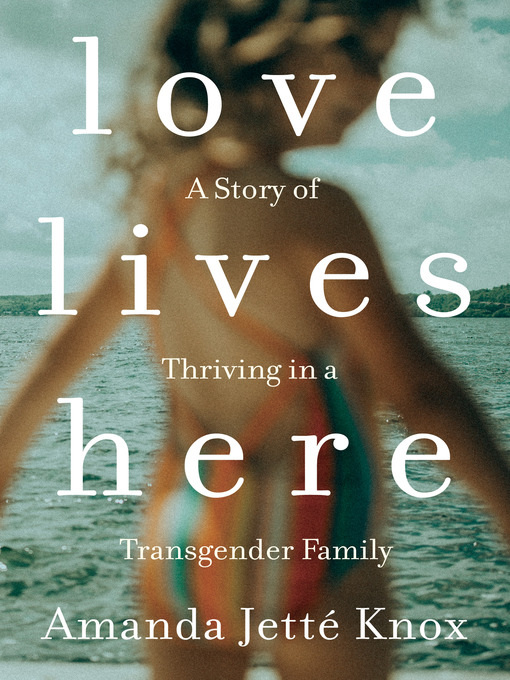 Title details for Love Lives Here by Amanda Jette Knox - Wait list