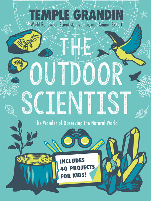 Title details for The Outdoor Scientist by Temple Grandin, Ph.D. - Available