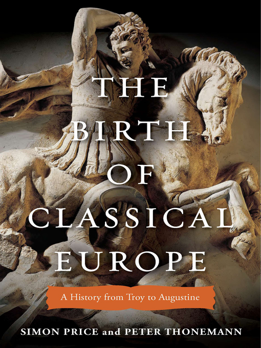 Title details for The Birth of Classical Europe by Simon Price - Wait list