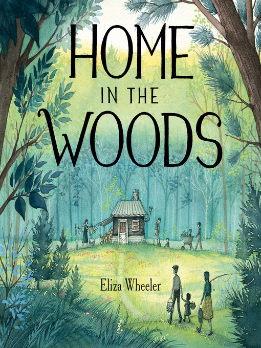 Title details for Home in the Woods by Eliza Wheeler - Wait list