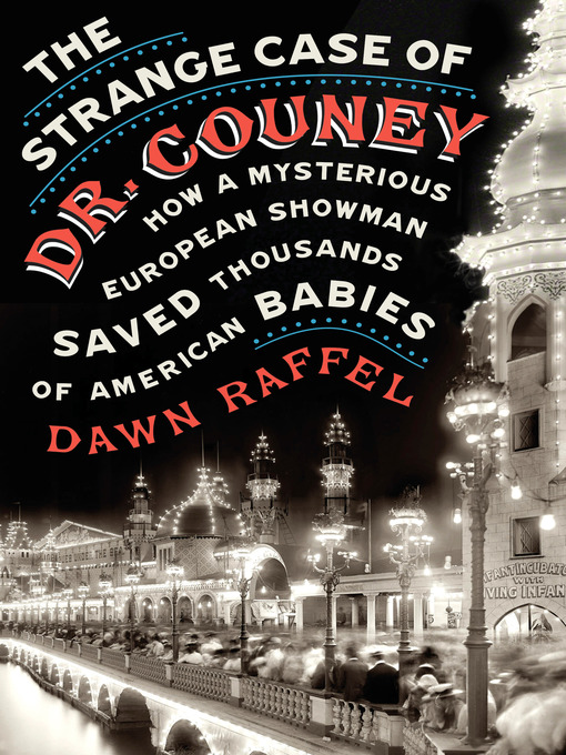 Title details for The Strange Case of Dr. Couney by Dawn Raffel - Wait list