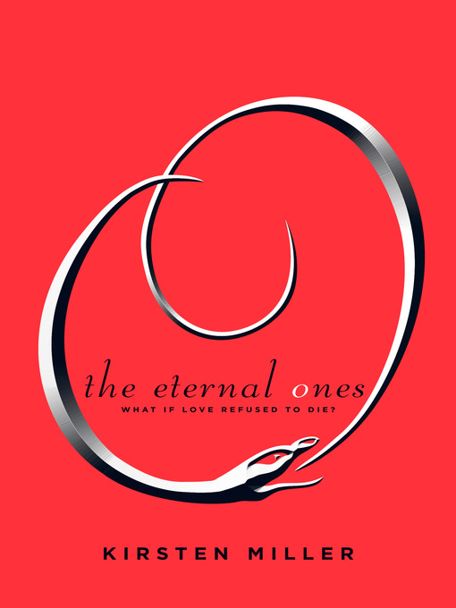 Title details for The Eternal Ones by Kirsten Miller - Wait list