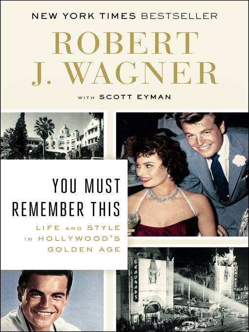 Title details for You Must Remember This by Robert J. Wagner - Wait list