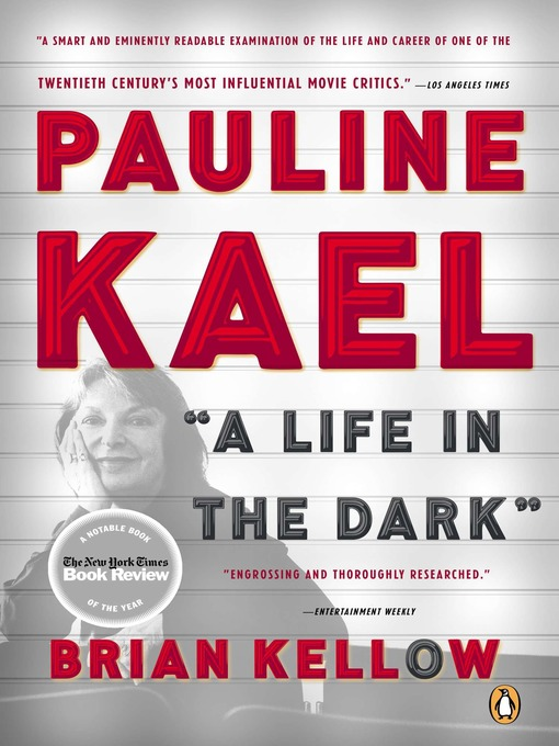 Title details for Pauline Kael by Brian Kellow - Available