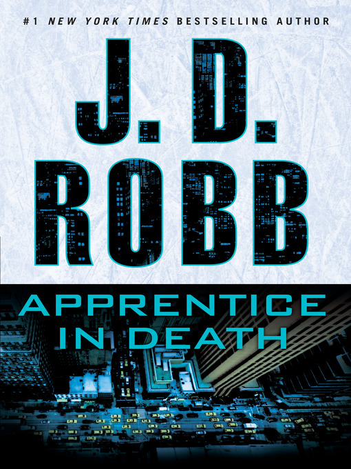 Title details for Apprentice in Death by J. D. Robb - Wait list