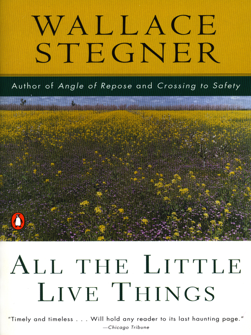 Title details for All the Little Live Things by Wallace Stegner - Wait list