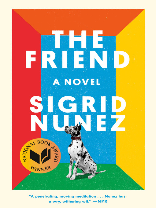 Title details for The Friend by Sigrid Nunez - Available