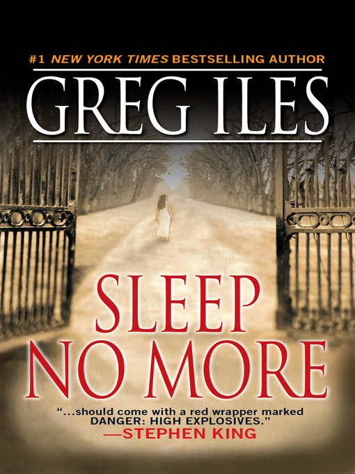 Title details for Sleep No More by Greg Iles - Available