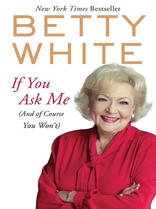 Title details for If You Ask Me by Betty White - Wait list