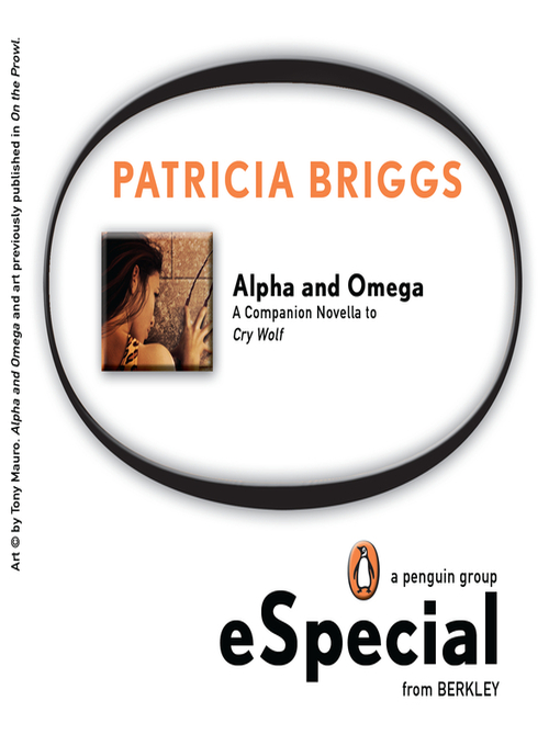 Title details for Alpha and Omega by Patricia Briggs - Available