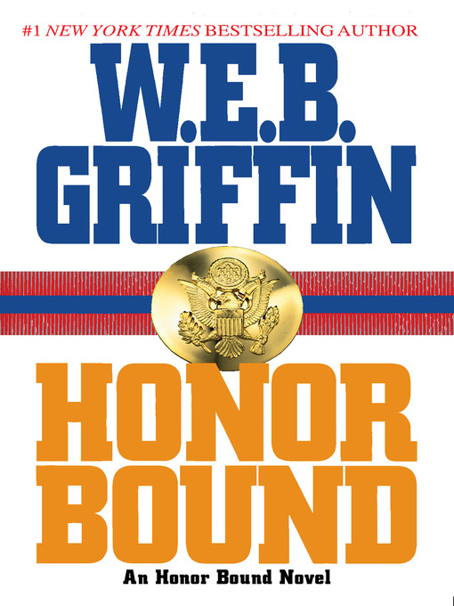 Title details for Honor Bound by W.E.B. Griffin - Available