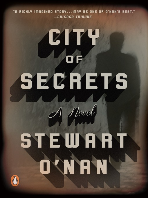 Title details for City of Secrets by Stewart O'Nan - Available
