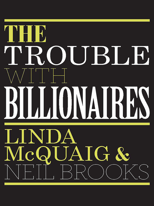 Title details for The Trouble with Billionaires by Linda Mcquaig - Available