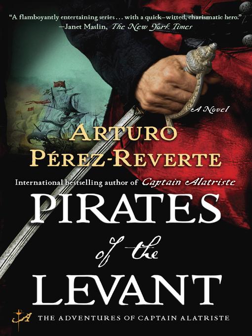 Title details for Pirates of the Levant by Arturo Pérez-Reverte - Available