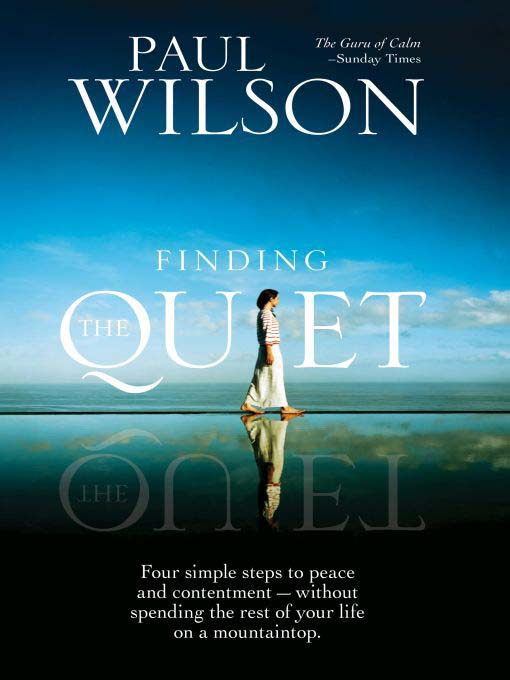 Title details for Finding the Quiet by Paul Wilson - Available