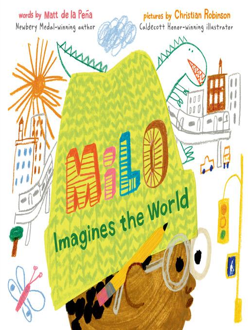 Title details for Milo Imagines the World by Matt de la Peña - Available