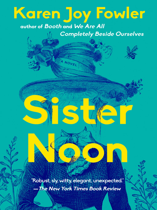 Title details for Sister Noon by Karen Joy Fowler - Available
