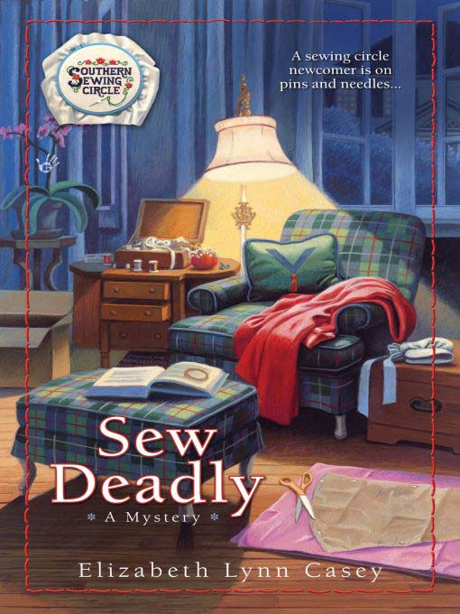 Title details for Sew Deadly by Elizabeth Lynn Casey - Available