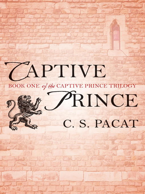 Title details for Captive Prince, Volume 1 by C. S. Pacat - Available