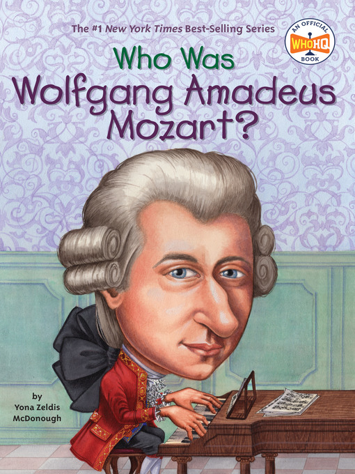 Title details for Who Was Wolfgang Amadeus Mozart? by Yona Zeldis McDonough - Available
