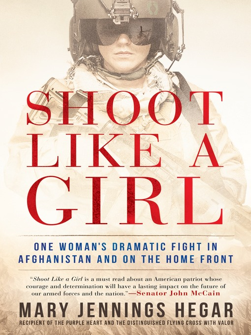 Title details for Shoot Like a Girl by Mary Jennings Hegar - Available