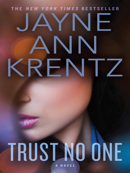 Title details for Trust No One by Jayne Ann Krentz - Wait list