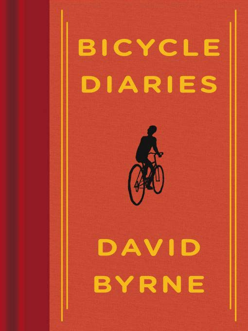 Title details for Bicycle Diaries by David Byrne - Available