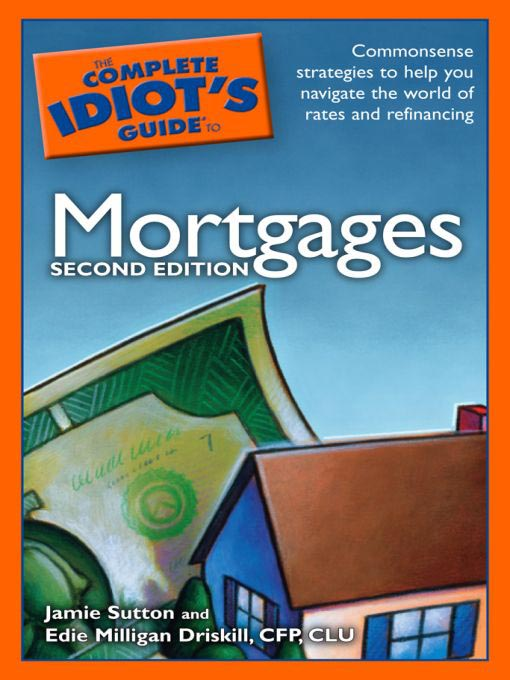 Title details for The Complete Idiot's Guide to Mortgages by Jamie Sutton - Available