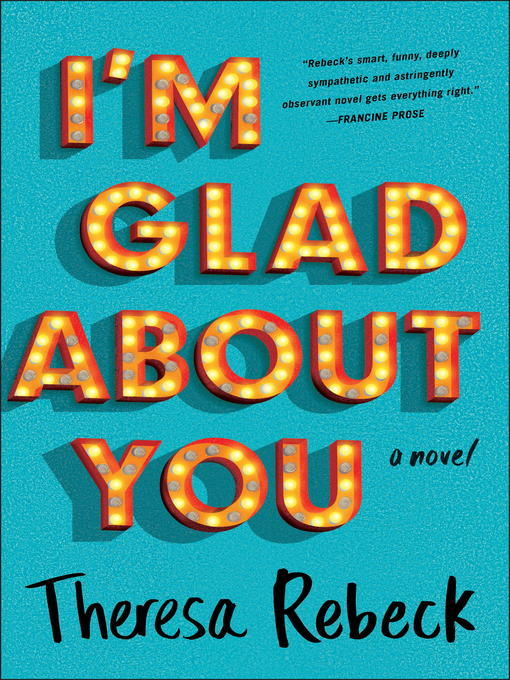 Title details for I'm Glad About You by Theresa Rebeck - Available