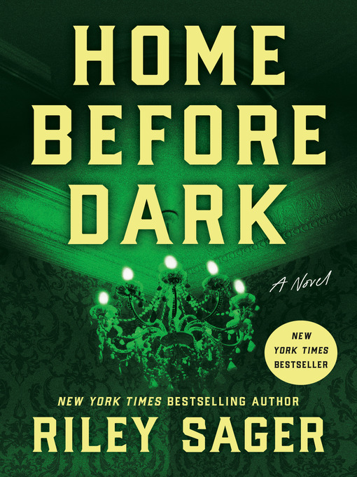 Title details for Home Before Dark by Riley Sager - Wait list