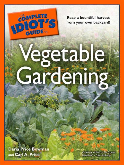 Title details for The Complete Idiot's Guide to Vegetable Gardening by Daria Price Bowman - Available
