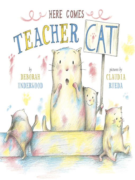 Title details for Here Comes Teacher Cat by Deborah Underwood - Available