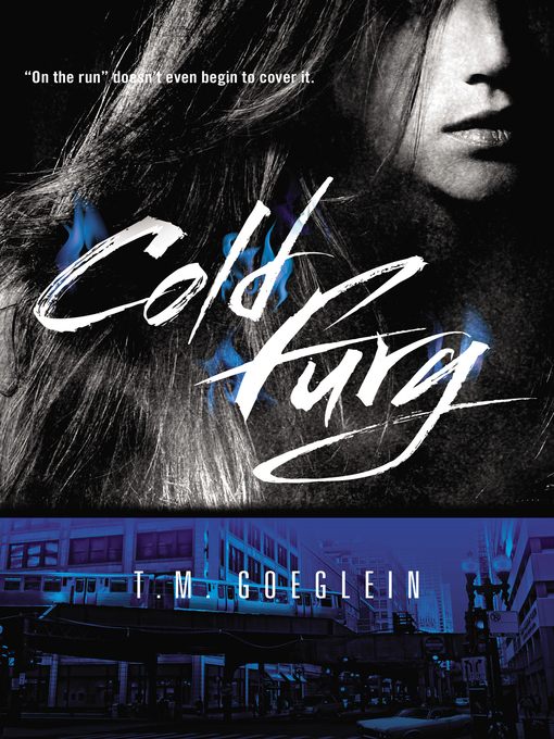 Title details for Cold Fury by T.M. Goeglein - Available