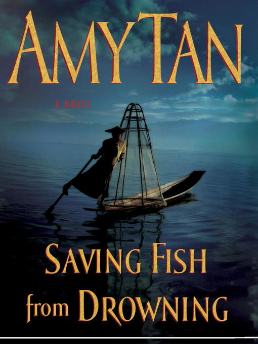 Title details for Saving Fish from Drowning by Amy Tan - Available