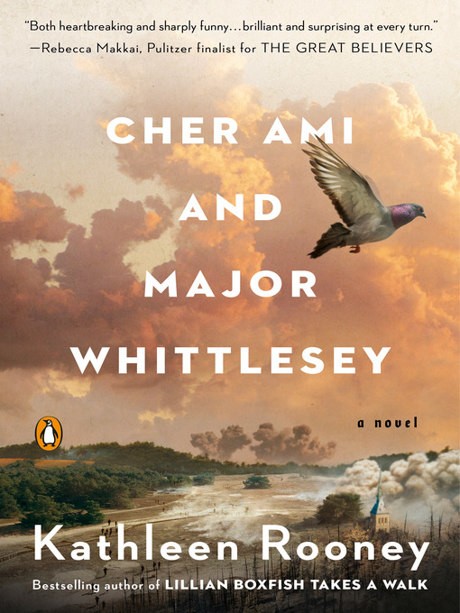 Title details for Cher Ami and Major Whittlesey by Kathleen Rooney - Available