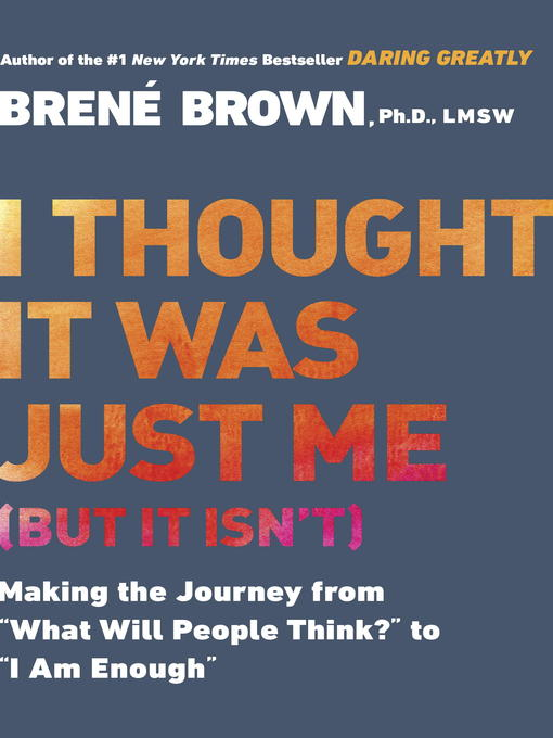 Title details for I Thought It Was Just Me by Brené Brown - Wait list