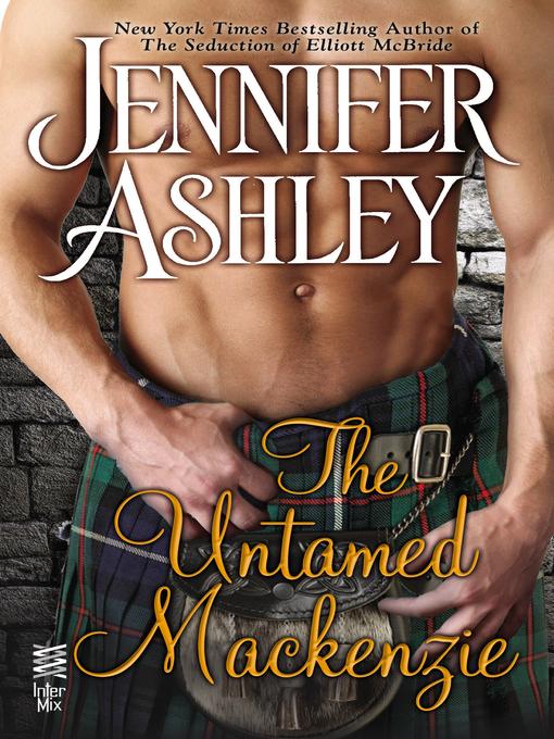 Title details for The Untamed Mackenzie by Jennifer Ashley - Wait list