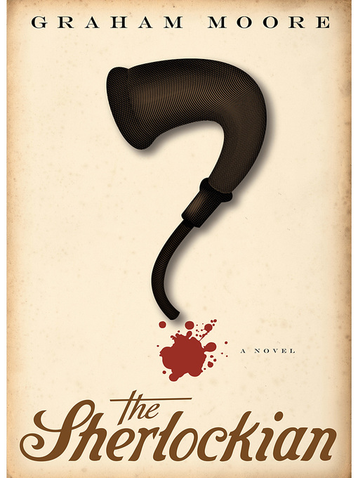Title details for The Sherlockian by Graham Moore - Available