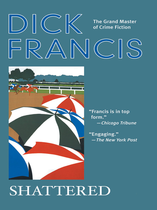 Title details for Shattered by Dick Francis - Available