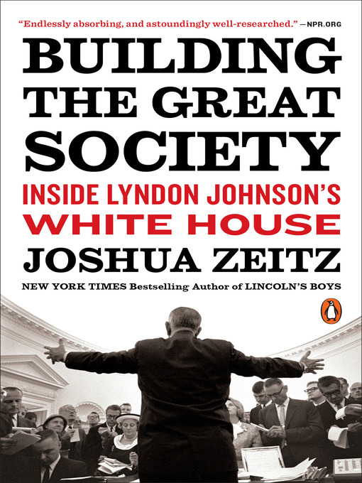 Title details for Building the Great Society by Joshua Zeitz - Available