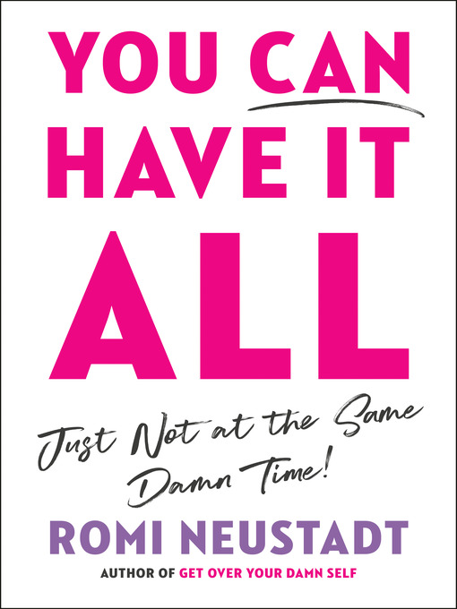 You can have it all, just not at the same damn time [electronic resource].