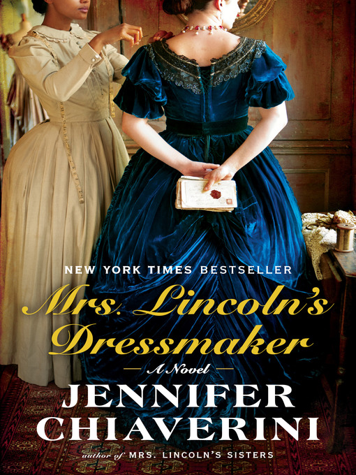 Title details for Mrs. Lincoln's Dressmaker by Jennifer Chiaverini - Wait list