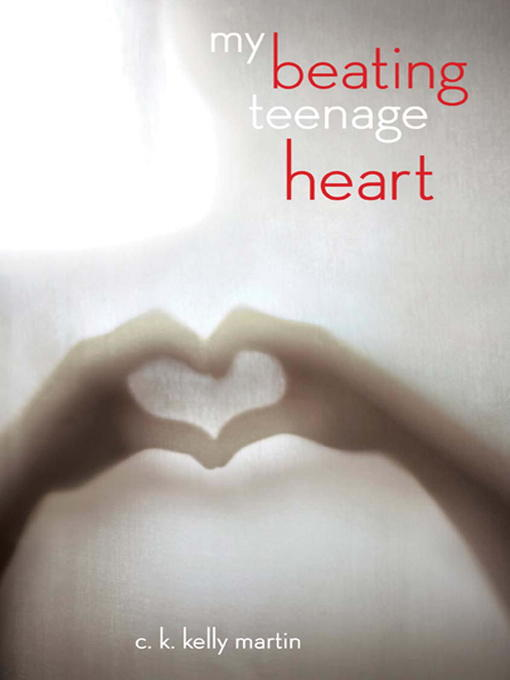 Title details for My Beating Teenage Heart by C. K. Kelly Martin - Wait list