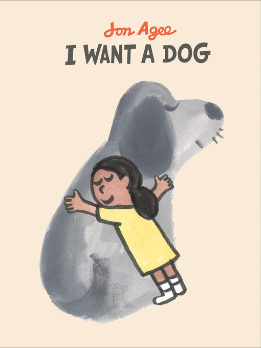 Title details for I Want a Dog by Jon Agee - Wait list