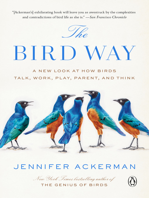 Title details for The Bird Way by Jennifer Ackerman - Available