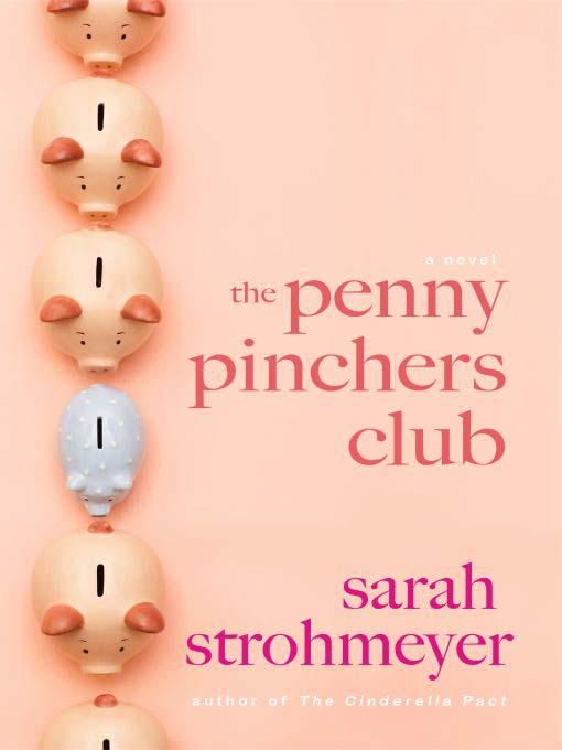 Title details for The Penny Pinchers Club by Sarah Strohmeyer - Wait list