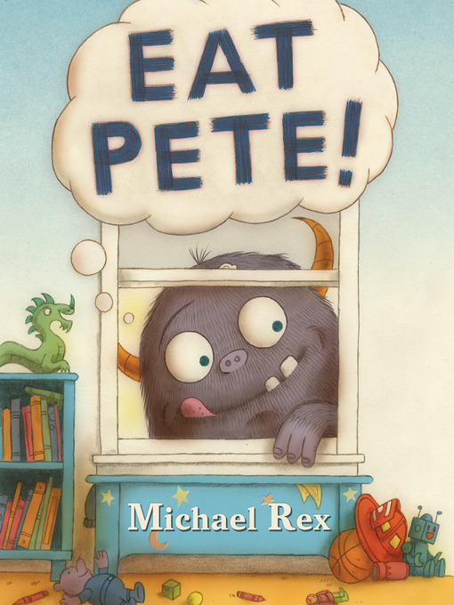 Title details for Eat Pete by Michael Rex - Available