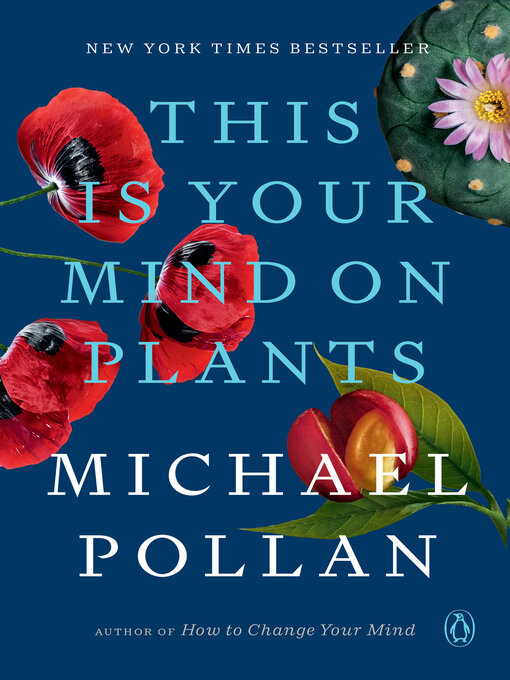 Title details for This Is Your Mind on Plants by Michael Pollan - Wait list
