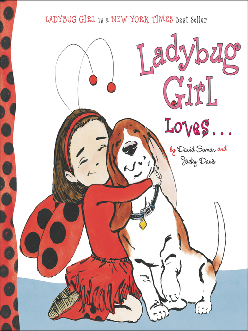 Title details for Ladybug Girl Loves... by David Soman - Available